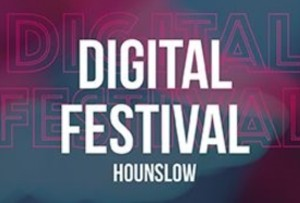 Our first ever Digital Festival Hounslow