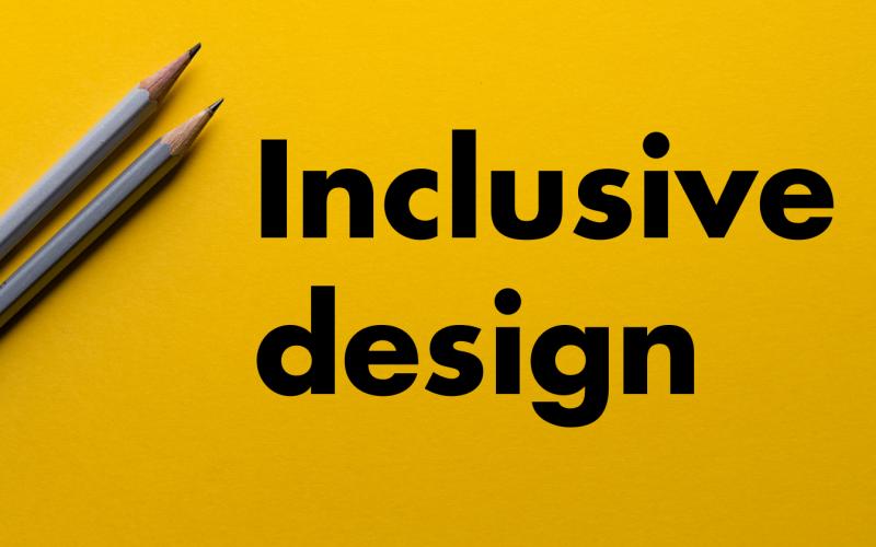 Picture saying Inclusive design